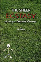 The Sheer Ecstasy of being a Lunatic Farmer Book Cover
