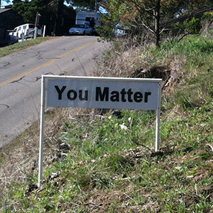 You Matter - Happiness Sprinkling Yard Sign - March