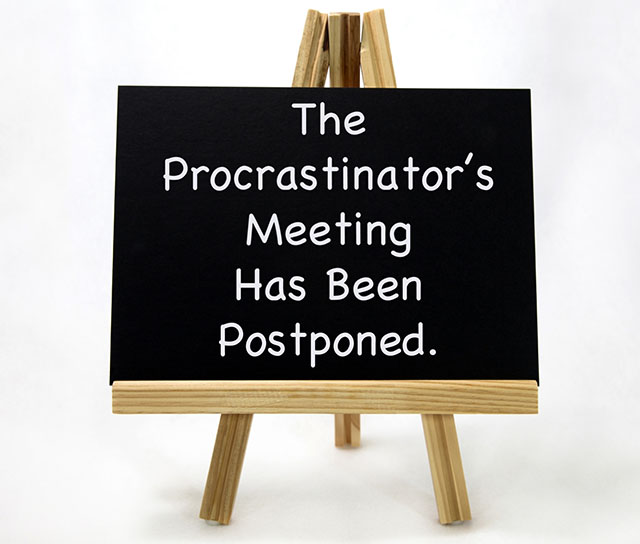 Procrastinators Meeting Postponed Sign